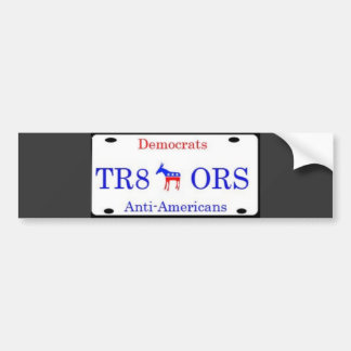Democrats are Tra8ors!!! Bumper Sticker