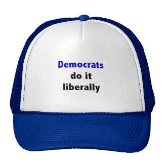 Democrats do it liberally Hat