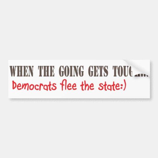 Democrats Flee When They Don't Get Their Way Bumper Sticker