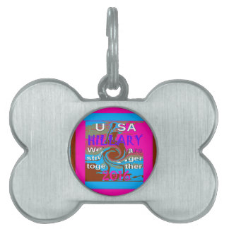 Democrats Hillary For USA President We are Stronge Pet ID Tag