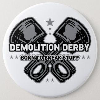 Demolition Derby Born to Break Stuff 6 Inch Round Button