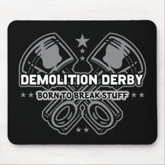 Demolition Derby Born to Break Stuff Mouse Pad