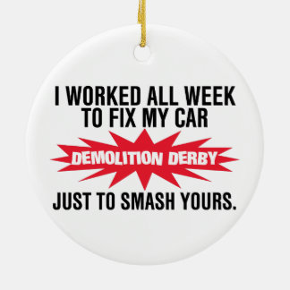 Demolition Derby Smash Your Car Ceramic Ornament