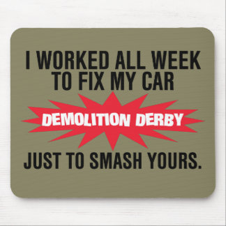 Demolition Derby Smash Your Car Mouse Pad