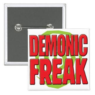 Demonic Freak R Pinback Button