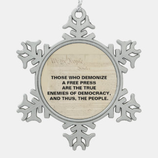 Demonize a Free Press are Enemies of the People Snowflake Pewter Christmas Ornament