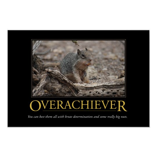 Demotivational Poster Overachiever Poster Zazzle Ca