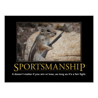 Demotivational Poster: Sportsmanship Squirrel Poster