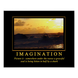 Demotivational Posters ... Imagination