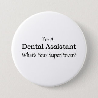 Dental Assistant 3 Inch Round Button