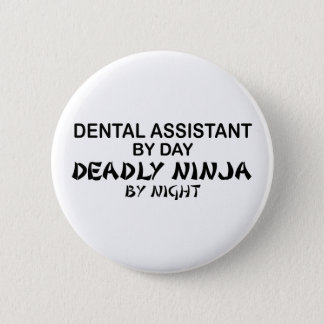 Dental Assistant Deadly Ninja 2 Inch Round Button