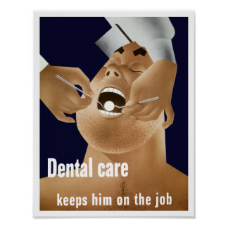 Dental Care Keeps Him On The Job -- WW2 Poster