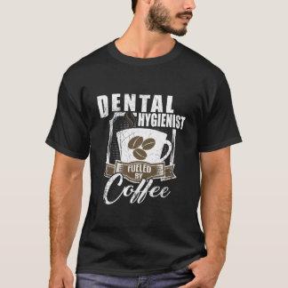 Dental Hygienist Fueled By Coffee T-Shirt