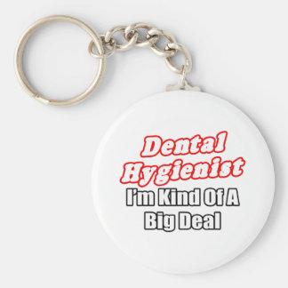Dental Hygienist...Kind of a Big Deal Keychain