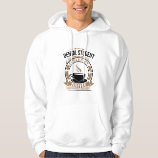 Dental Student Fueled By Coffee Hoodie