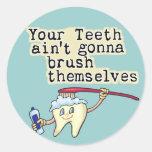 Dentist and Dental Hygienist Humour Round Sticker