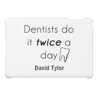Dentist Do it! Case For The iPad Mini