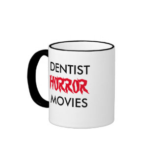DENTIST HORROR Movies Scary Joke Dentist Mug