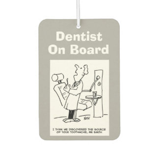 Dentist on board. Funny cartoon about Opticians. Air Freshener