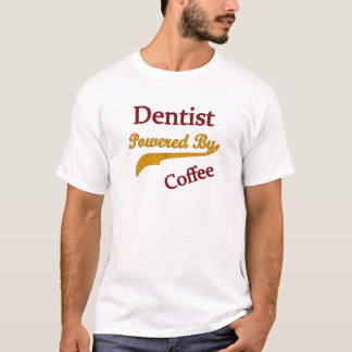 Dentist Powered By Coffee T-Shirt