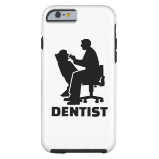 Dentist Tough iPhone 6 Case