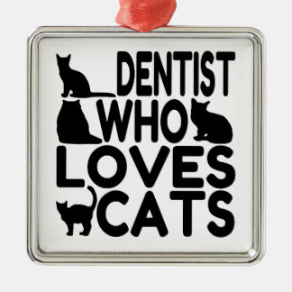 Dentist Who Loves Cats Metal Ornament