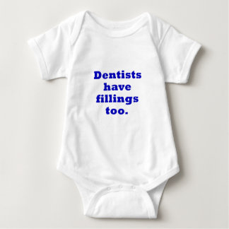 Dentists have Fillings Too Baby Bodysuit