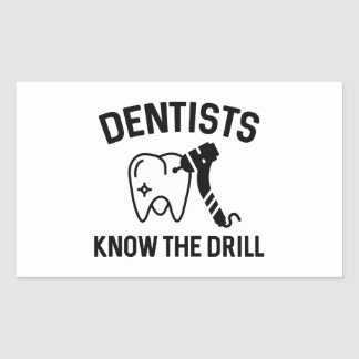 Dentists Know The Drill