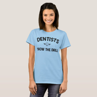 Dentists know the drill light t-shirt