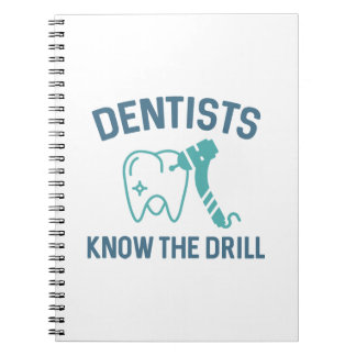 Dentists Know The Drill Notebook