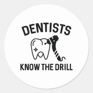Dentists Know The Drill Round Sticker