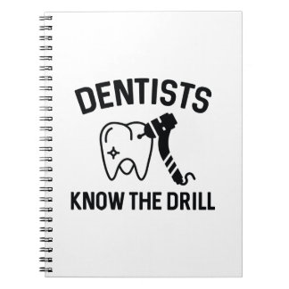 Dentists Know The Drill Spiral Notebook