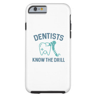 Dentists Know The Drill Tough iPhone 6 Case