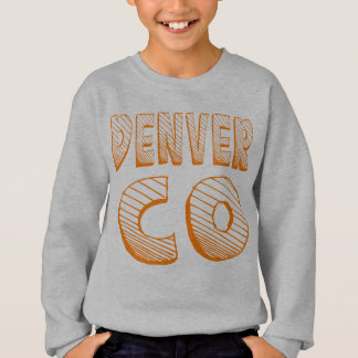 Denver CO Sweatshirt