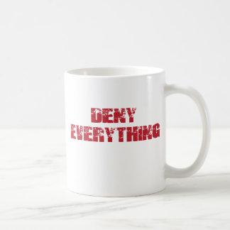 Deny Everything Coffee Mug