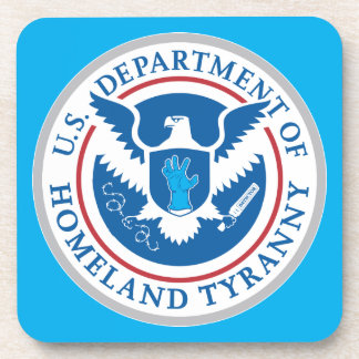 Department of Homeland Tyranny Beverage Coasters