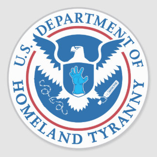 Department of Homeland Tyranny Classic Round Sticker