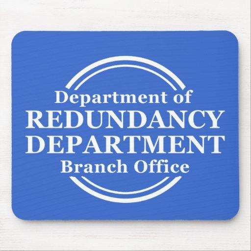 Department of Redundancy Funny Mousepad Humor