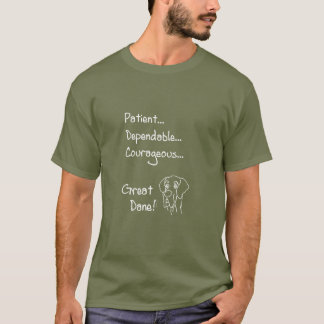 Dependable great dane T-Shirt