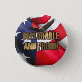 DEPLORABLE AND PROUD 1 INCH ROUND BUTTON