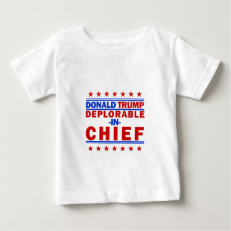 DEPLORABLE IN CHIEF BABY T-Shirt
