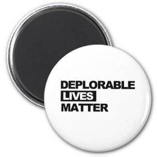 Deplorable Lives Matter -- Anti-Trump 2016 - 2 Inch Round Magnet