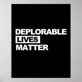 Deplorable Lives Matter -- Anti-Trump 2016 - white Poster