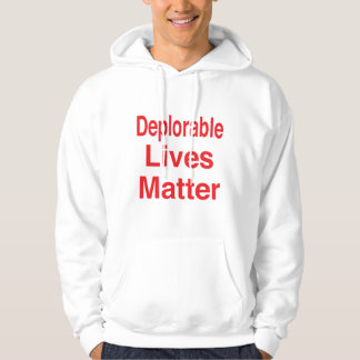 Deplorable Lives Matter Hoodie