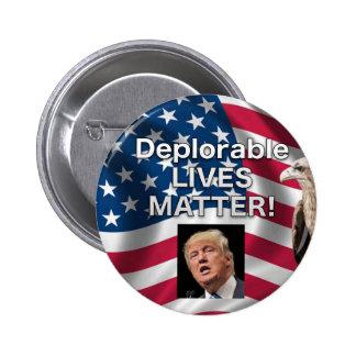 Deplorable Lives Matter Trump Button