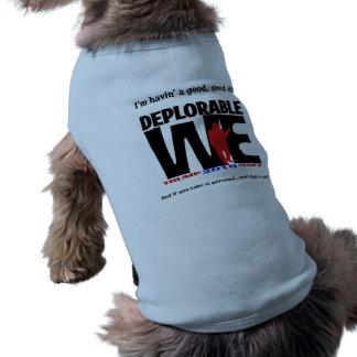 Deplorable We Pets Too! Doggie Shirt