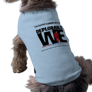 Deplorable We Pets Too! Shirt