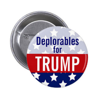 Deplorables for Donald Trump 2016 2 Inch Round Button