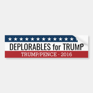 Deplorables for Donald Trump Mike Pence - 2016 Bumper Sticker