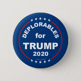 DEPLORABLES FOR TRUMP 2020! Funny Anti Hillary 2 Inch Round Button